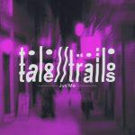 TALE TRAILS | Jus'Me | OK Boomer