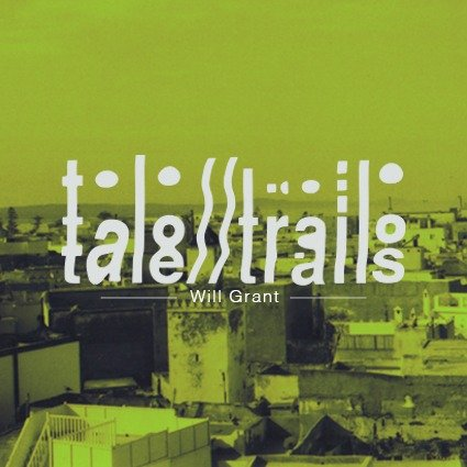 TALE TRAILS | Will Grant | Studio Club
